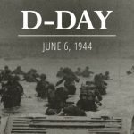 D-Day: All Gave Some, Some Gave All